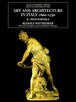 Art and Architecture in Italy, 1600-1750 : The High Baroque, 1625--1675 Volume 2 - Rudolf Wittkower