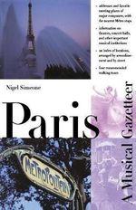 Paris : A Musical Gazetteer - Nigel Simeone