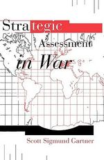 Strategic Assessment in War - Scott Sigmund Gartner
