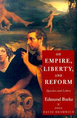 On Empire, Liberty and Reform : Speeches and Letters - Edmund Burke