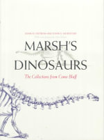 Marsh's Dinosaurs : The Collections from Como Bluff - John H. Ostrom
