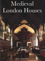 Medieval London Houses - John Schofield