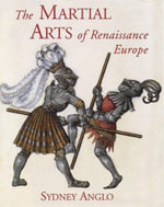 The Martial Arts of Renaissance Europe - Sydney Anglo
