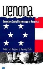 Venona : Decoding Soviet Espionage in America - John Earl Haynes