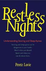 Restless Nights : Understanding Snoring and Sleep Apnea - Peretz Lavie
