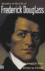 Narrative of the Life of Frederick Douglass, an American Slave : Written by Himself - Frederick Douglass