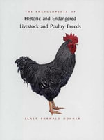 The Encyclopedia of Historic and Endangered Livestock and Poultry Breeds : Yale Agrarian Studies Series - Janet Vorwald Dohner