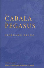 The Cabala of Pegasus : Ritual Practices in Late Antiquity - Giordano Bruno
