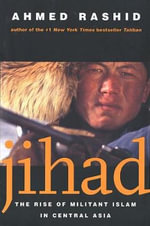 Jihad : The Rise of Militant Islam in Central Asia - Ahmed Rashid