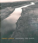 Emmet Gowin : Changing the Earth - Jock Reynolds