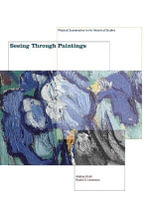 Seeing Through Paintings : Physical Examination in Art Historical Studies - Andrea Kirsh