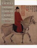 Three Thousand Years of Chinese Painting - Richard M. Barnhart