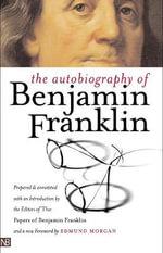 The Autobiography of Benjamin Franklin : Yale Nota Bene - Benjamin Franklin
