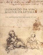 Leonardo da Vinci, Master Draftsman : Metropolitan Museum of Art