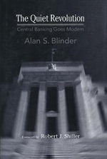 The Quiet Revolution : Central Banking Goes Modern - Alan S. Blinder