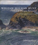 William Holman Hunt : A Catalogue Raisonne - Judith Bronkhurst