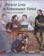 Private Lives in Renaissance Venice - Patricia Fortini Brown