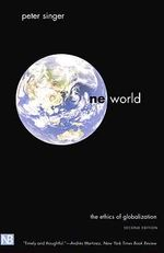 One World : The Ethics of Globalization - Peter Singer