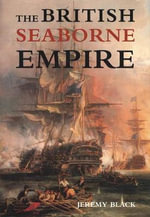 The British Seaborne Empire - Jeremy Black