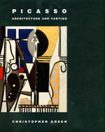Picasso : Architecture and Vertigo - Christopher Green