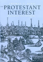 The Protestant Interest : New England After Puritanism - Thomas S. Kidd
