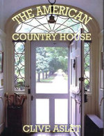 The American Country House - Clive Aslet