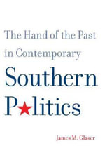 The Hand of the Past in Contemporary Southern Politics : The Question of Legitimacy - James M. Glaser
