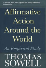 Affirmative Action Around the World : An Empirical Study - Thomas Sowell