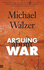 Arguing About War - Michael Walzer