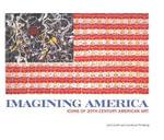 Imagining America : Icons of 20th-century American Art - John Carlin