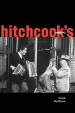 Hitchcock's Music - Jack Sullivan