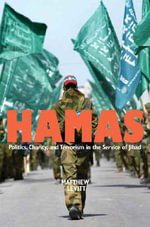 Hamas : Politics, Charity, and Terrorism in the Service of Jihad - Matthew Levitt