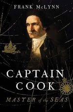 Captain Cook : Master of the Seas - Frank McLynn