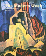 The Modern West : American Landscapes, 1890-1950 - Emily Ballew Neff