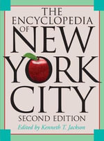 The Encyclopedia of New York City : Second Edition - Kenneth T. Jackson