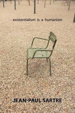 Existentialism Is a Humanism - Jean-Paul Sartre