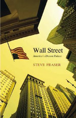 Wall Street : America's Dream Palace - Steve Fraser