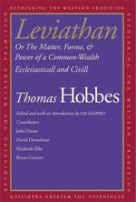 Leviathan : Or the Matter, Forme, and Power of a Common-Wealth Ecclesiasticall and Civill - Thomas Hobbes