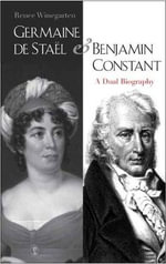 Germaine de Stael & Benjamin Constant : A Dual Biography - Renee Winegarten
