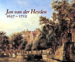 Jan Van Der Heyden :  1637-1712 - Peter C. Sutton