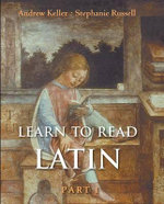 Learn to Read Latin : Textbook Pt. 1 - Andrew Keller
