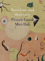 Barcelona and Modernity : Picasso, Gaudi, Miro, Dali - William H. Robinson