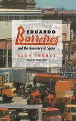 Eduardo Barreiros and the Recovery of Spain - Hugh Thomas
