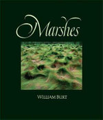 Marshes : The Disappearing Edens - William Burt