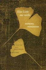 Eine Liebe aus nichts : A German Reader - Barbara Honigmann