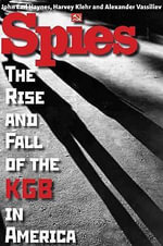 Spies : The Rise and Fall of the KGB in America - John Earl Haynes