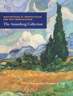 Masterpieces of Impressionism and Post-impressionism : The Annenberg Collection - Colin B. Bailey