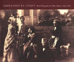 Impressed by Light : British Photographs from Paper Negatives, 1840-1860 - Roger Taylor