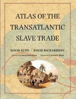 Atlas of the Transatlantic Slave Trade : The Lewis Walpole Series in Eighteenth-century Culture & History - David Eltis