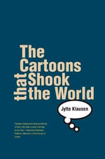 The Cartoons That Shook the World : Politics and Religion in Western Europe - Jytte Klausen
